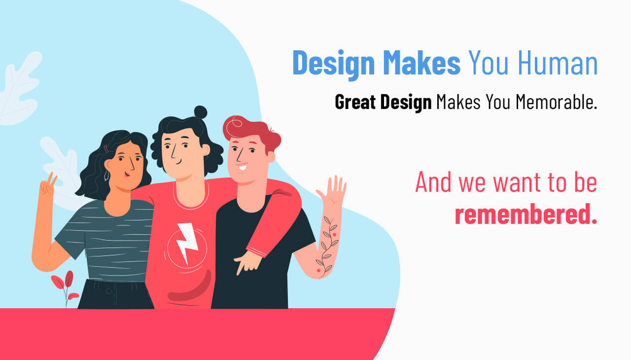 Design Makes You Human